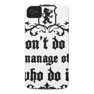 DonT do It But Manage Others Who Do It Case-Mate iPhone 4 Cases