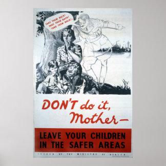 Don't Do It Mother World War II Poster