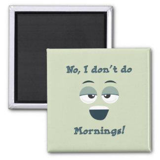 Don't Do Mornings Magnet