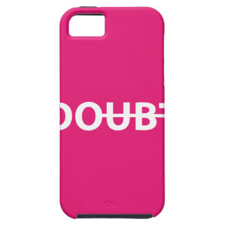 Don't doubt. Do. Case For The iPhone 5