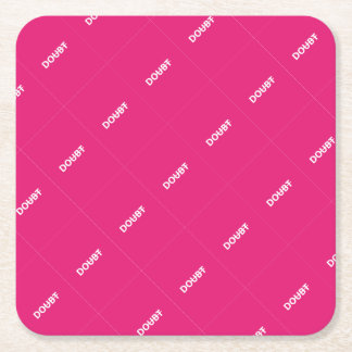 Don't doubt. Do. Square Paper Coaster