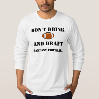Don't Drink and Draft T-Shirt