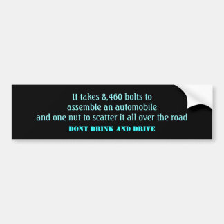 DONT DRINK AND DRIVE BUMPER STICKER