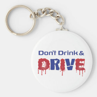 Don't Drink and Drive Key Ring