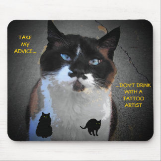 Don't Drink and Get Tattoos Mouse Pad