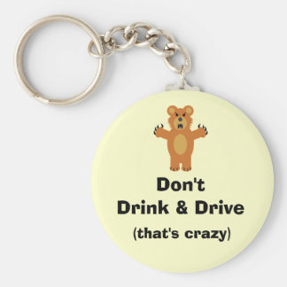 Don't Drink & Drive Key Ring