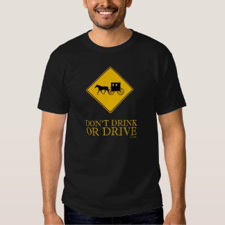Don't drink or drive tshirts