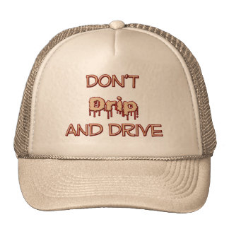 Dont Drip & Drive Truckers hat