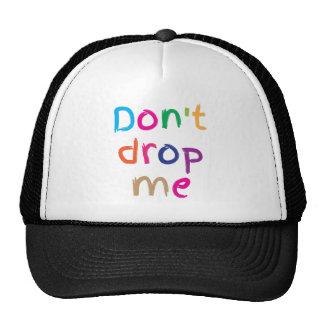 Don't DROP ME! Cap