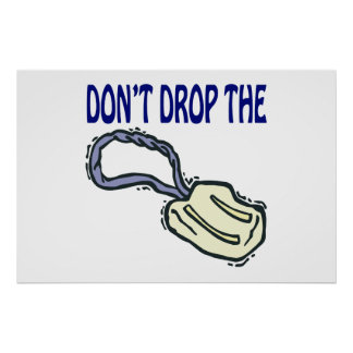 Dont Drop The Soap Poster