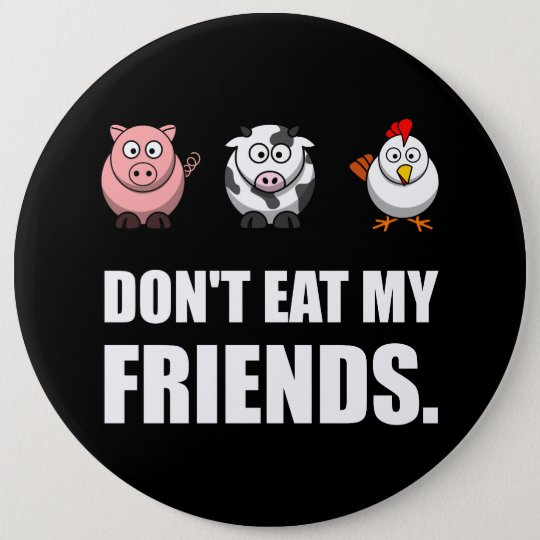 Dont Eat My Friends 6 Cm Round Badge