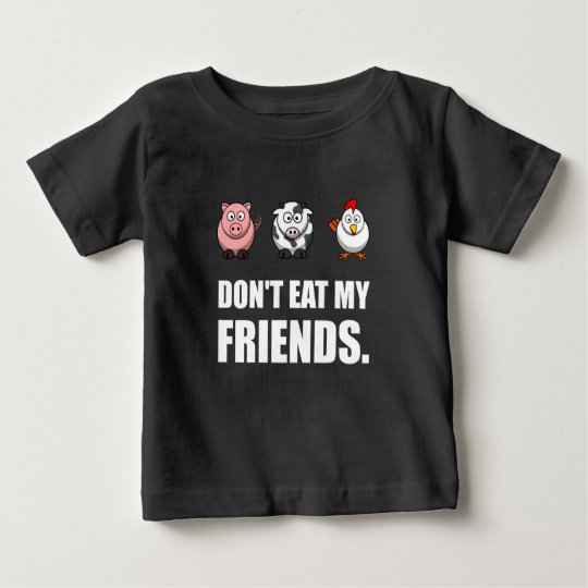 Dont Eat My Friends Baby T-Shirt