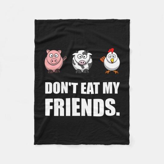 Dont Eat My Friends Fleece Blanket