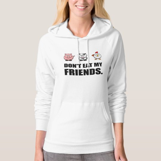 Dont Eat My Friends Hoodie
