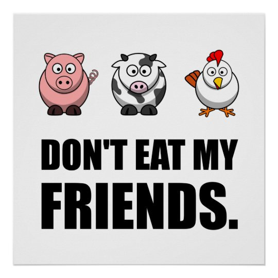 Dont Eat My Friends Poster