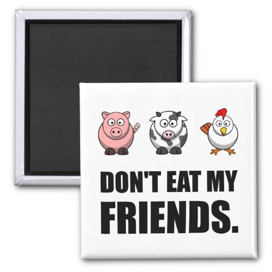 Dont Eat My Friends Square Magnet