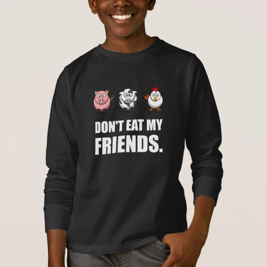 Dont Eat My Friends T-Shirt