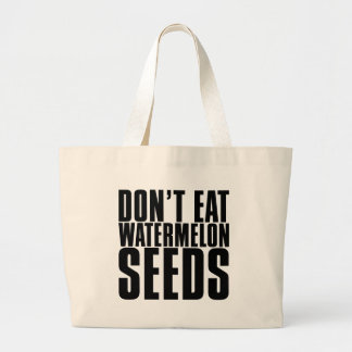 Don't Eat Watermelon Seeds Canvas Bags