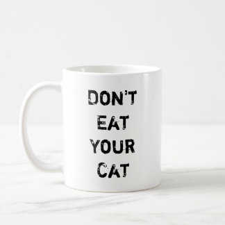 Don't Eat Your Cat Coffee Mug