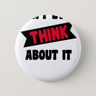 don't even think about it 2 gift t shirt 6 cm round badge