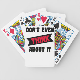 don't even think about it 2 gift t shirt bicycle playing cards