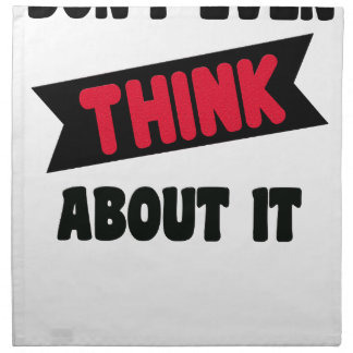 don't even think about it 2 gift t shirt napkin