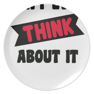 don't even think about it 2 gift t shirt plate