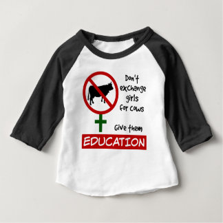 Don't Exchange Girls for Cows, Give Them Education Baby T-Shirt