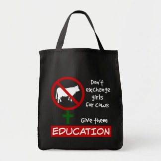 Don't Exchange Girls for Cows, Give Them Education Tote Bag