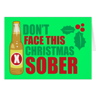 Don't face this Christmas Sober Card