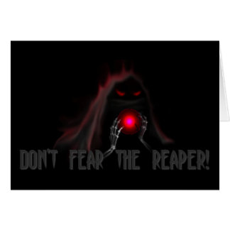 Don't fear the reaper! card
