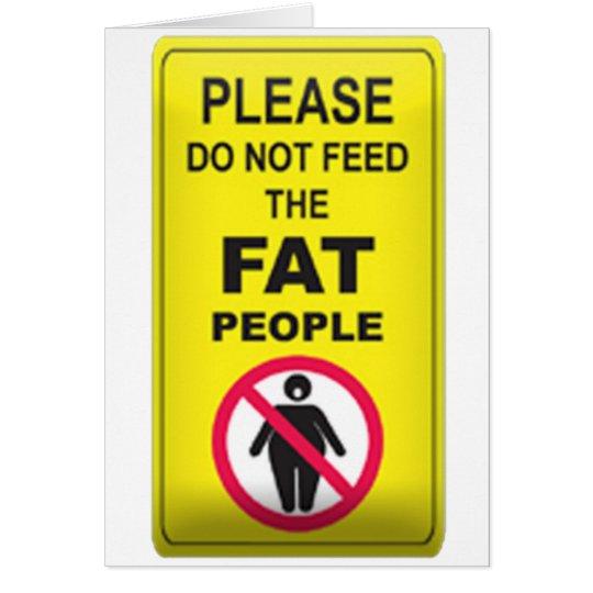Don't Feed Fatty Card