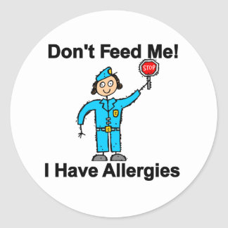 Don't Feed Me I Have Allergies Round Sticker