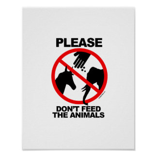 Don't Feed the Animals Posters