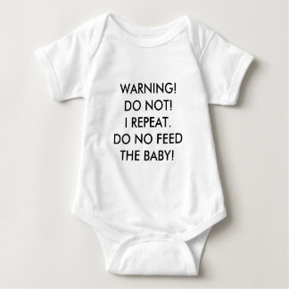 Don't Feed The Baby Baby Bodysuit