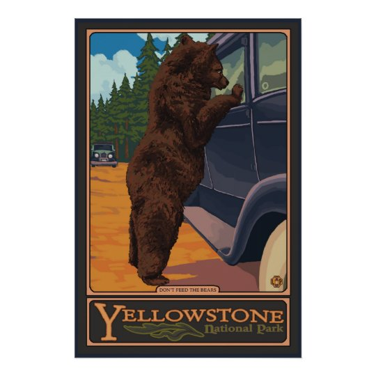 Don't Feed The Bears - Yellowstone National Park Poster