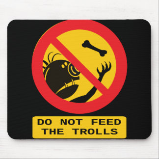 Don't feed the trolls mousepad