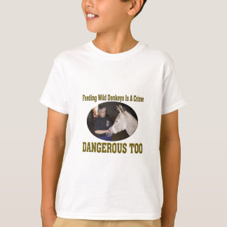 Don't Feed The Wild Donkey T-Shirt