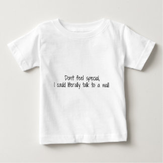 Don't Feel Special I Could Talk To A Wall Baby T-Shirt