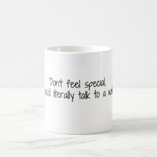 Don't Feel Special I Could Talk To A Wall Basic White Mug