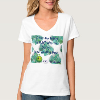 Don't Flirt with me T-shirts