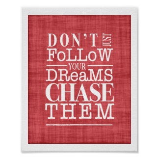 Don't Follow Dreams, Chase Them Inspiring Poster