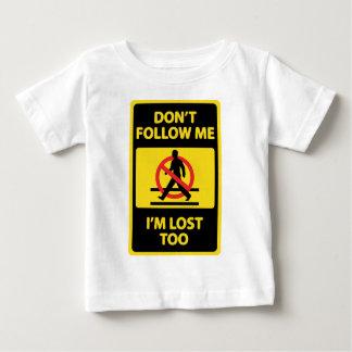 Dont-Follow-Me Baby T-Shirt