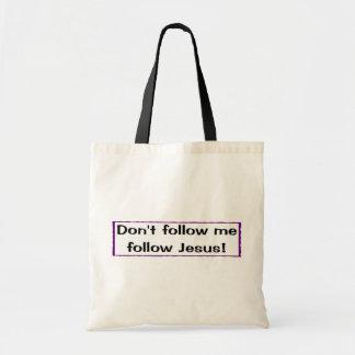 Don't follow me, follow Jesus Budget Tote Bag