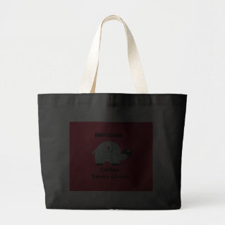 Don't Forget: Coffee Saves Lives! Bag