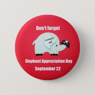 Don't forget Elephant Appreciation Day! Sept. 22 6 Cm Round Badge