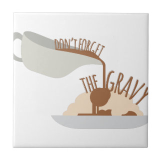 Dont Forget Gravy Small Square Tile