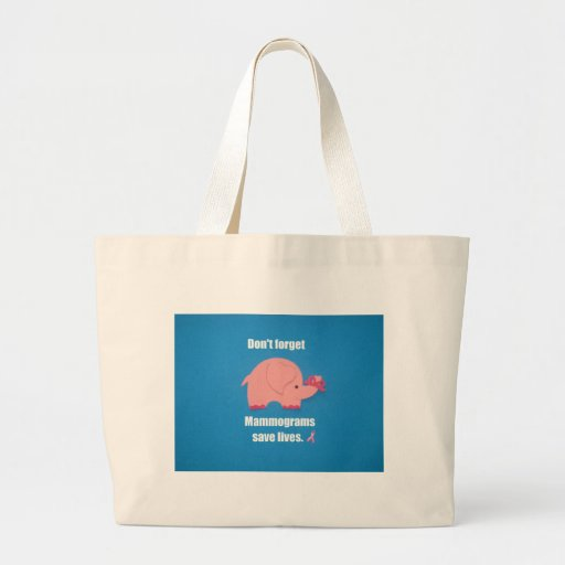 Don't forget Mammograms save lives. Bag