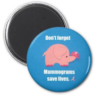 Don't forget Mammograms save lives. Fridge Magnet