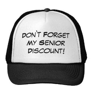 Dont forget my senior dicount cap